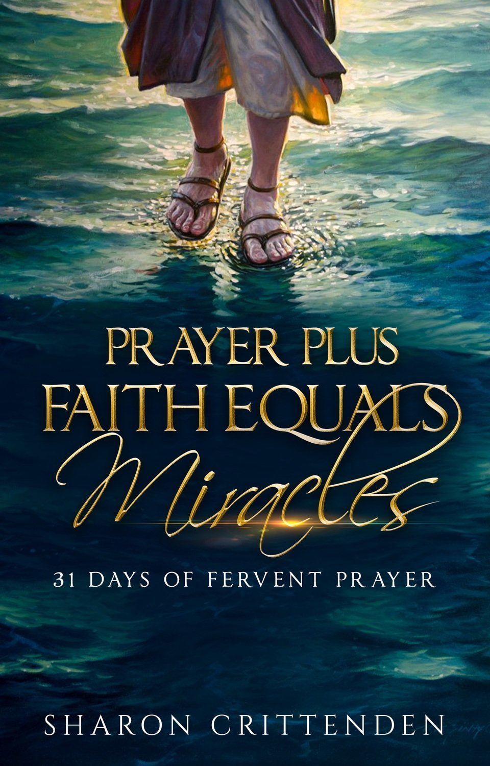 Prayer Plus Faith Equals Miracles: 31 Days of Fervent Prayer - Inspirational