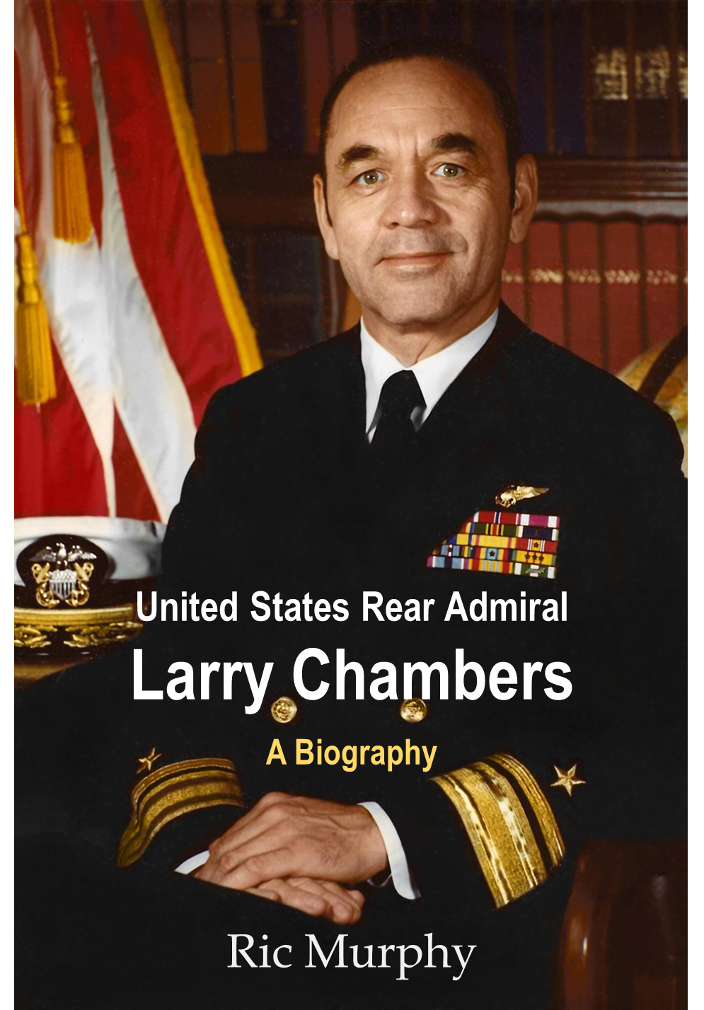 Rear Admiral Larry Chambers, USN: First African American to Command an Aircraft Carrier  - Biography