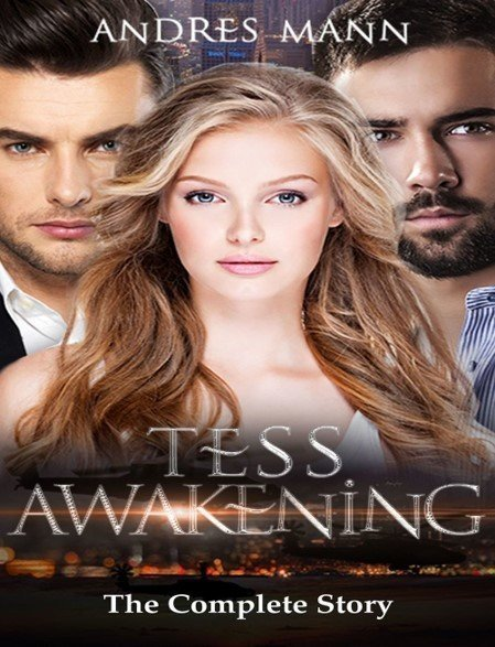 Tess Awakening: The Complete Story - Fiction