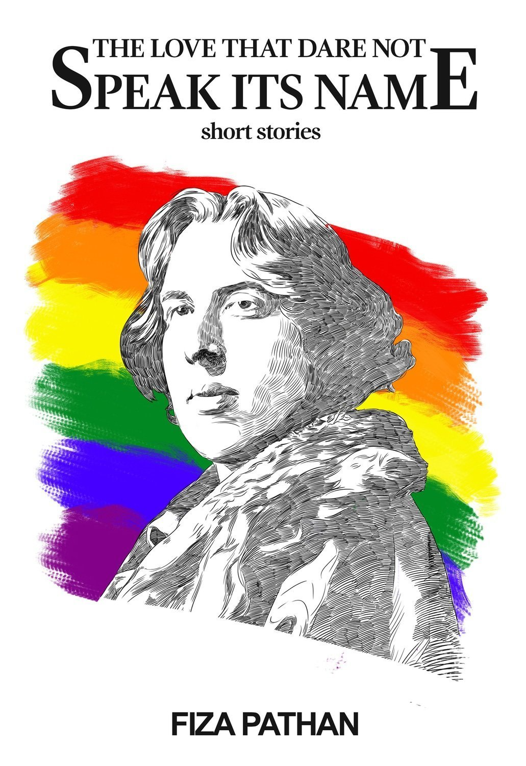 The Love That Dare Not Speak Its Name: Short Stories - LGBTQ Fiction