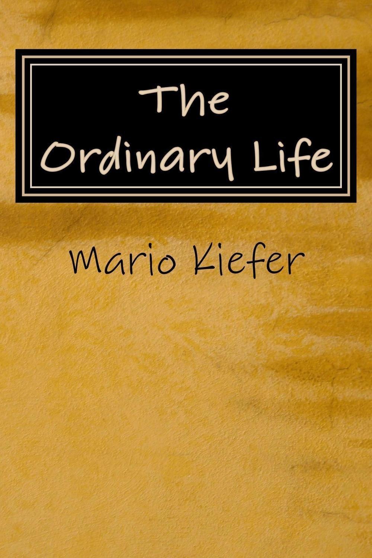 The Ordinary Life - Fiction