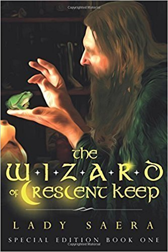 The Wizard of Crescent Keep: Book One - Fantasy