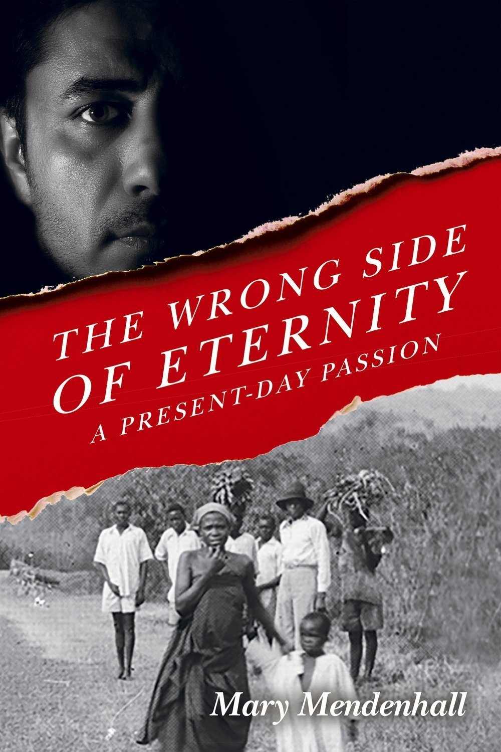 The Wrong Side of Eternity: A Present Day Passion - Multicultural Fiction