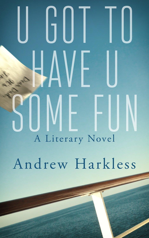 U Got to Have U Some Fun - Contemporary Novel