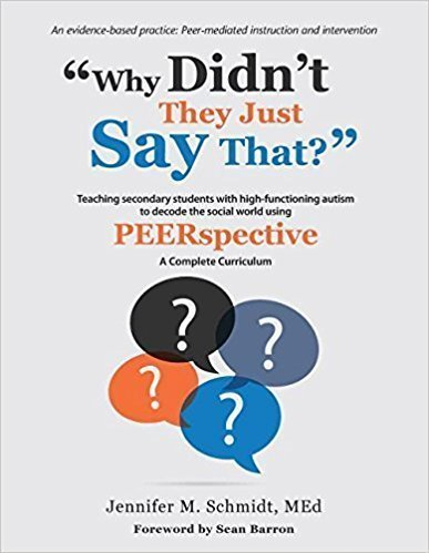Why Didn't They Just Say That? Teaching Secondary Students With High-Functioning Autism to Decode the Social World Using PEERspective - Psychology