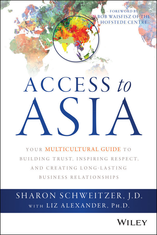 Access to Asia: Your Multicultural Guide to Building Trust, Inspiring Respect, and Creating Long-Lasting Business Relationships - Multicultural Non-Fiction