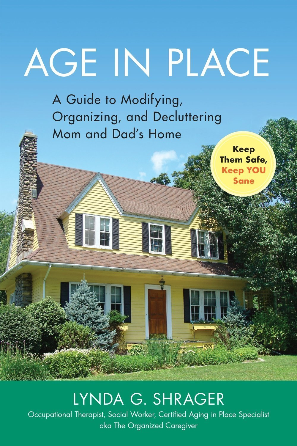 Age in Place: A Guide to Modifying, Organizing and Decluttering Mom and Dad's Home  - Aging