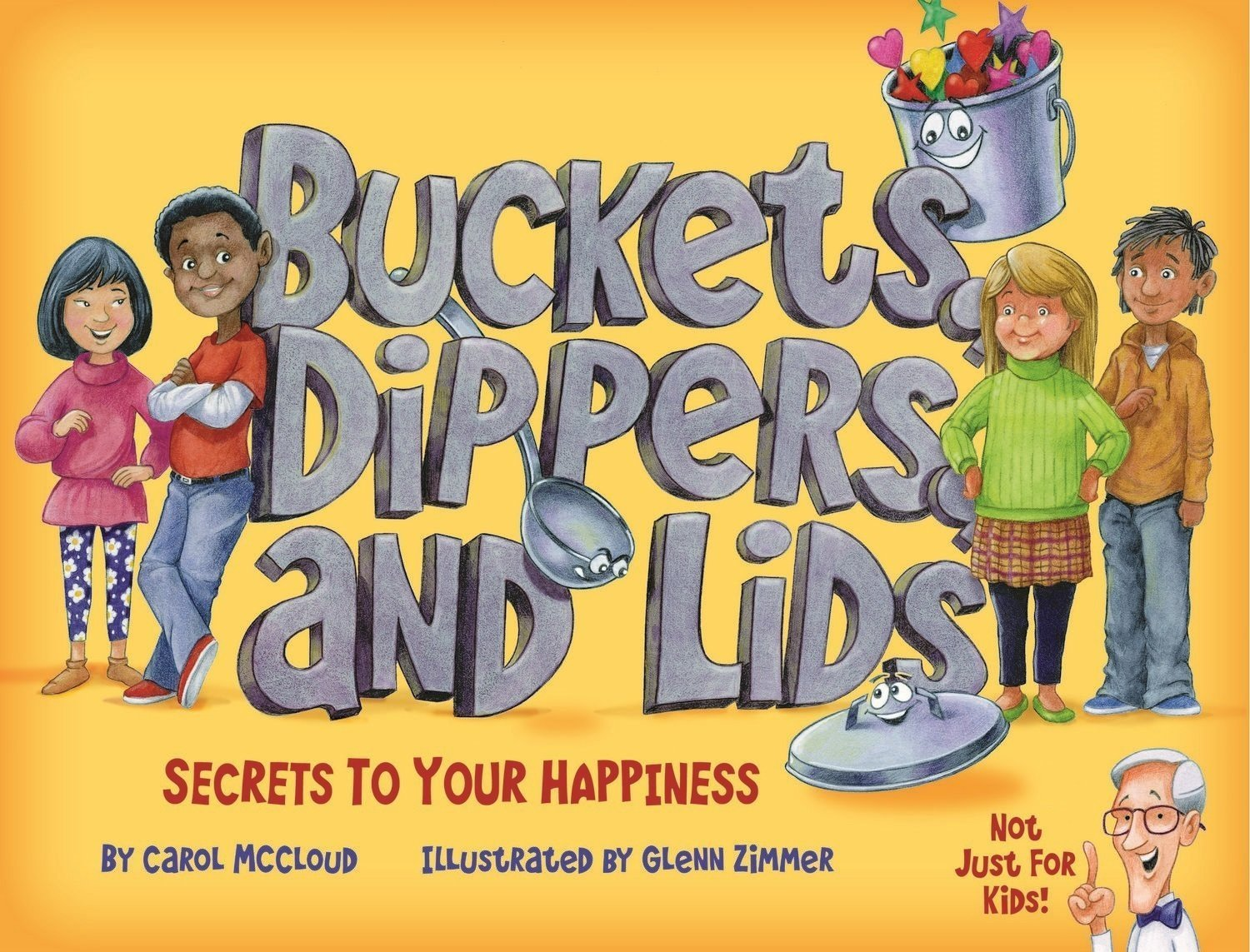 Buckets, Dippers, and Lids: Secrets to Your Happiness - Picture Book - All Ages