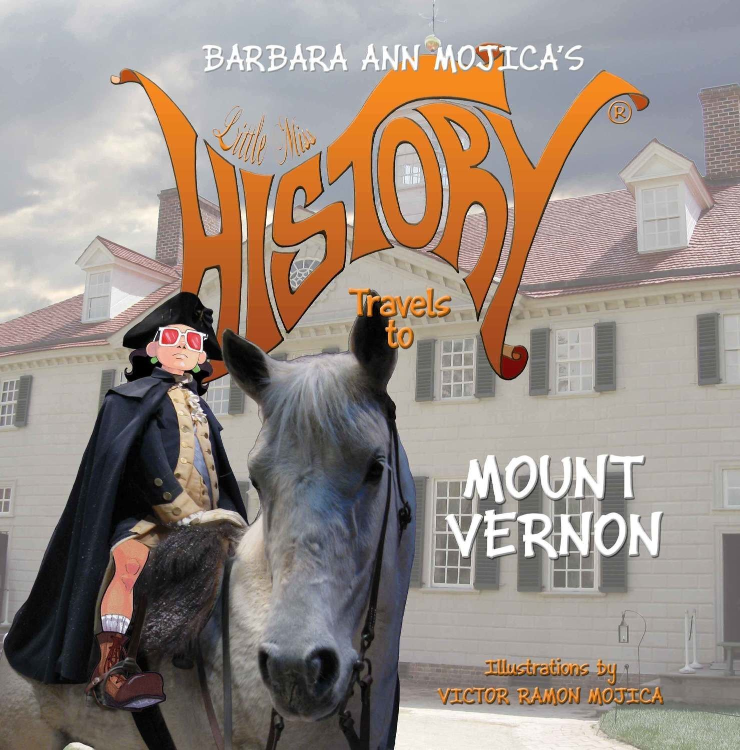 Little Miss HISTORY Travels to MOUNT VERNON - Children's Non-Fiction