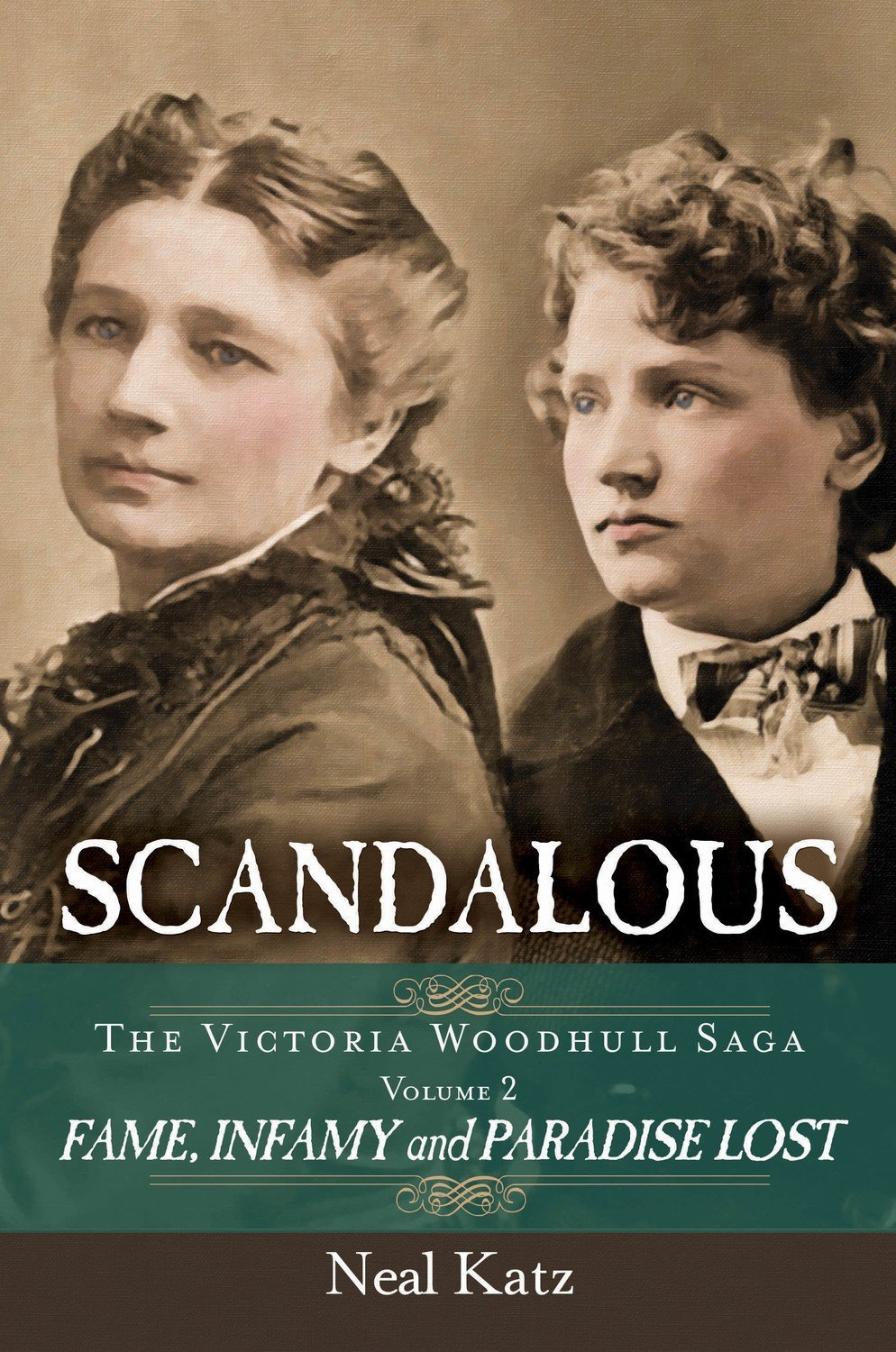 Scandalous, The Victoria Woodhull Saga, Vol. II: Fame, Infamy, and Paradise Lost - Historical