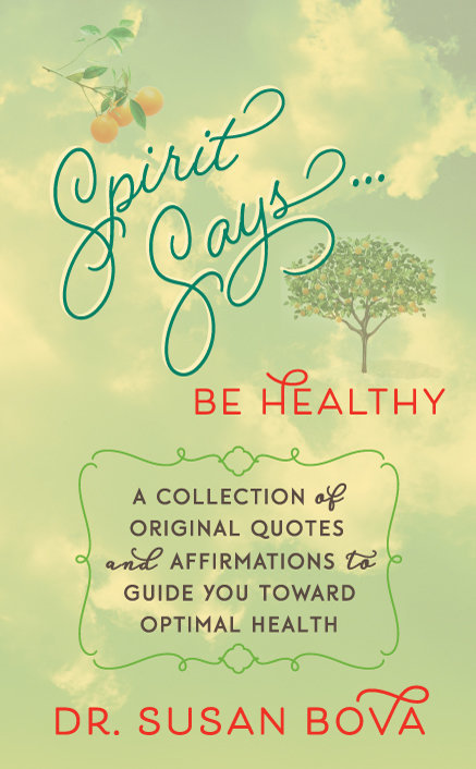 Spirit Says...Be Healthy: A Collection of Original Quotes and Affirmations to Guide You Toward Optimal Health - Gift Book