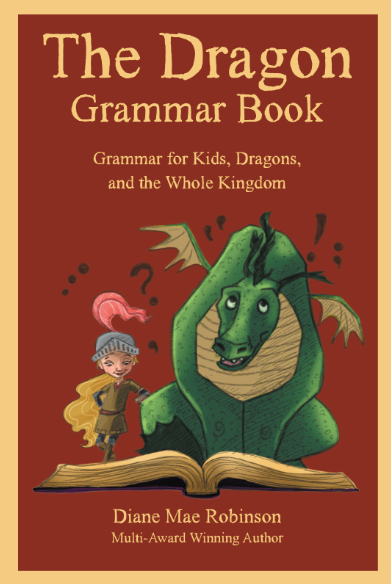 The Dragon Grammar Book - Grammar for Kids, Dragons, and the Whole Kingdom - Education and Academic