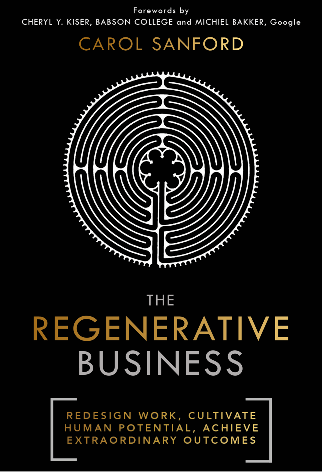 The Regenerative Business: Redesign Work. Cultivate Human Potential. Achieve Extraordinary Outcomes - Business