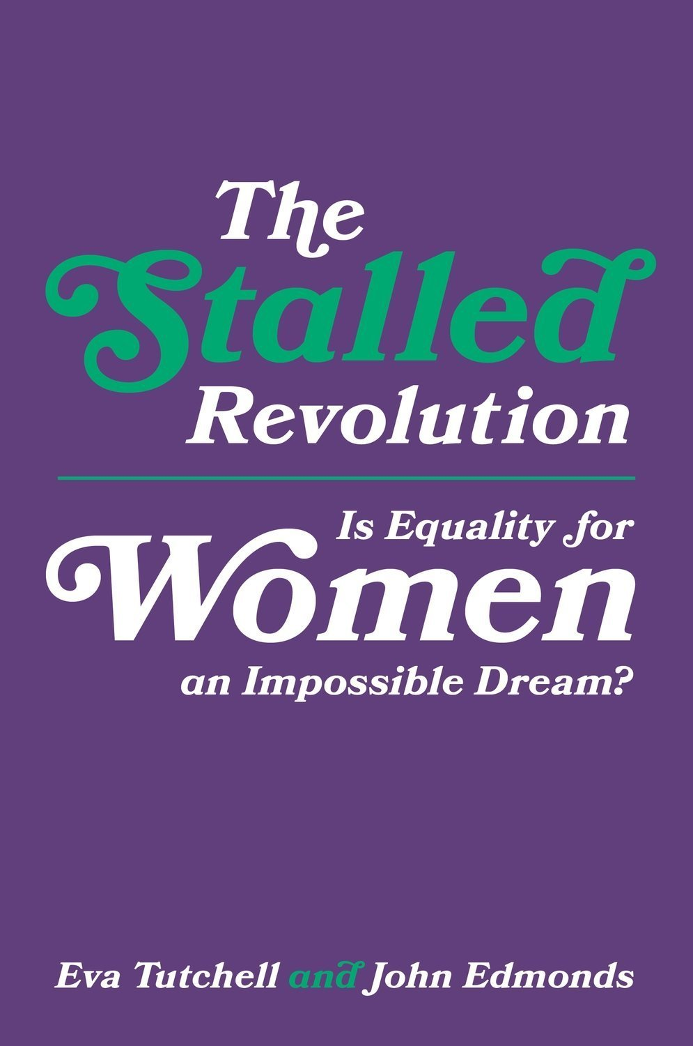 The Stalled Revolution: Is Equality for Women an Impossible Dream? - Political