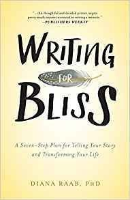 Writing for Bliss: A Seven-Step Plan for Telling Your Story and Transforming Your Life - Inspirational