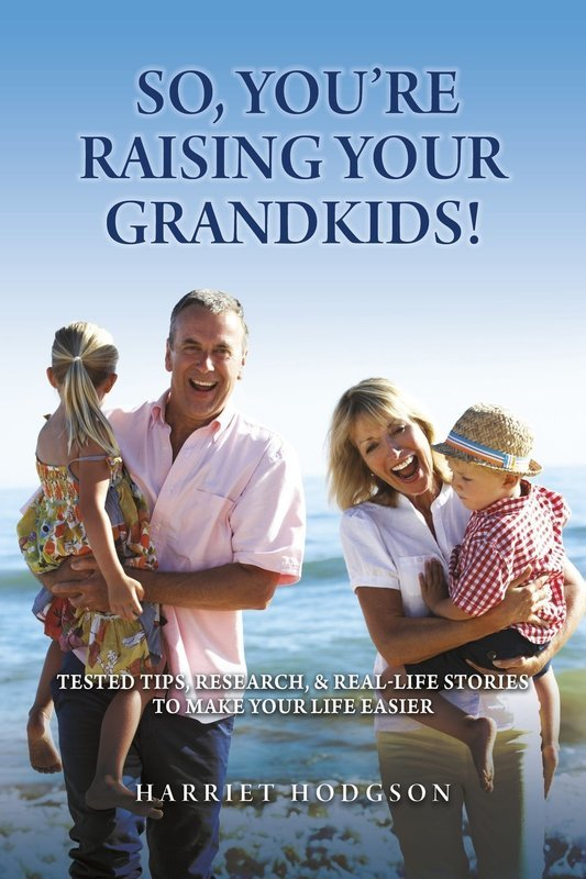 So, You're Raising Your Grandkids! Tested Tips, Research & Real-Life Stories to Make Your  Life Easier  - Self-Help