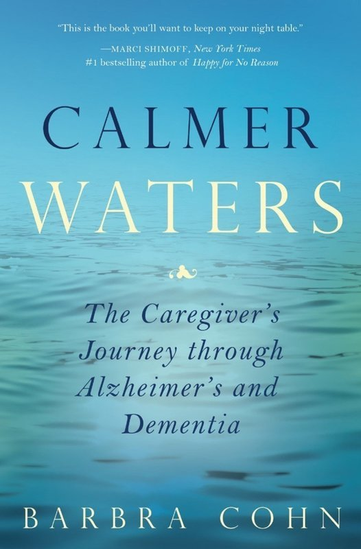 Calmer Waters: The Caregiver's Journey Through Alzheimer's and Dementia - Self Help