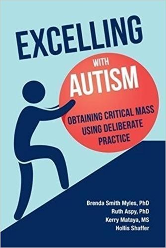 Excelling with Autism: Obtaining Critical Mass Using Deliberate Practice - Psychology