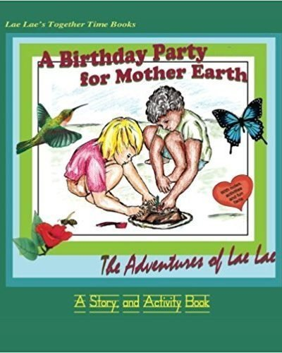 A Birthday Party For Mother Earth - Children's Education