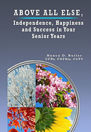Above All Else, Independence, Happiness and Success in Your Senior Years - Aging