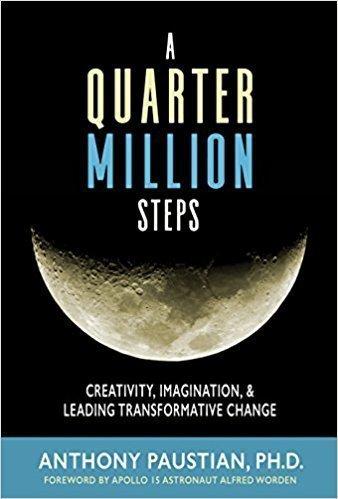A Quarter Million Steps: Creativity, Imagination & Leading Transformational Change - Management
