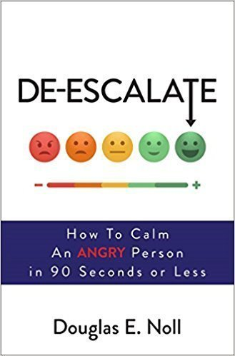De-Escalate: How to Calm an Angry Person in 90 Seconds or Less - Leadership