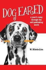 Dog Eared: A Year's Romp Through the Self-Publishing World - Publishing