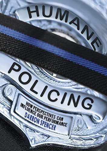 Humane Policing: How Perspectives Can Influence Our Performance - Law