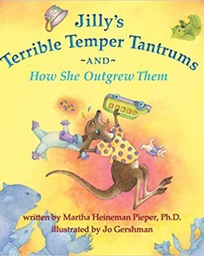 Jilly's Terrible Temper Tantrums: And How She Outgrew Them - Picture Book - Ages 4 to 8