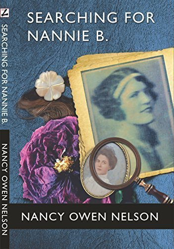 Searching for Nannie B.: Connecting Three Generations of Southern Women - Family