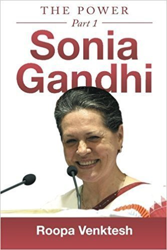 Sonia Gandhi: The Power - Political