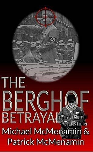 The Berghof Betrayal: A Winston Churchill 1930's Thriller - Historical