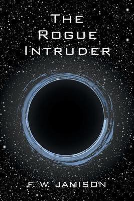 The Rogue Intruder - Science Fiction