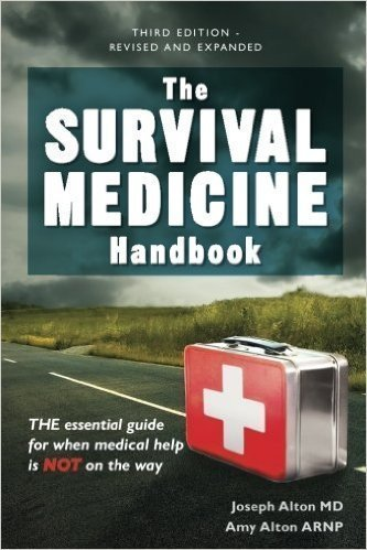 The Survival Medicine Handbook: The Essential Guide For When Medical Help Is Not On The Way - Medical