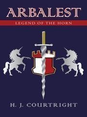 Arbalest: Legend of the Horn - Young Adult Fiction