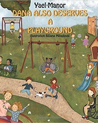 Dana Also Deserves a Playground - Children's Inspirational/Motivational