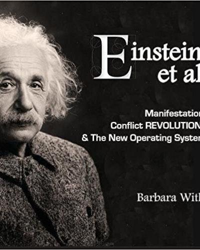 Einstein, et al: Manifestation, Conflict Revolution & The New Operating System - Body/Mind/Spirit