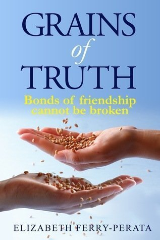 Grains of Truth - Friendship