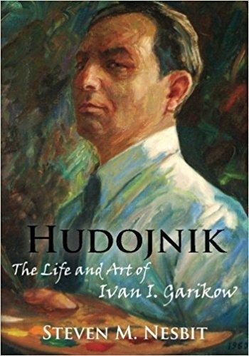 HUDOJNIK: The Life and Art of Ivan I. Garikow - Biography