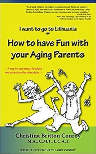 (I want To Go To Lithuania or) How to Have Fun With Your Aging Parents - Caregiving