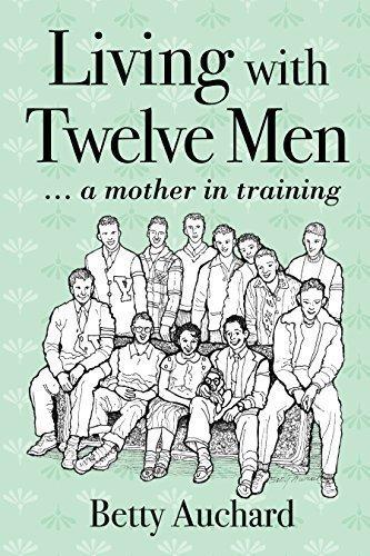 Living with Twelve Men - Memoir