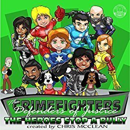 The CrimeFighters: The Heroes Stop a Bully - Picture Book - Ages 4 to 8