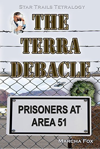The Terra Debacle: Prisoners at Area 51 - Science Fiction