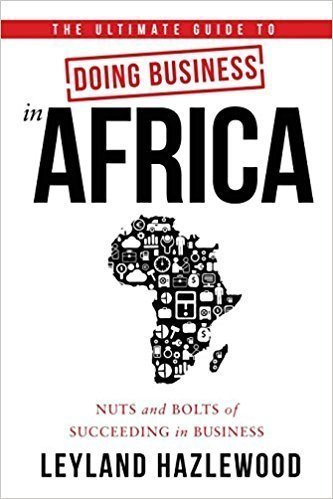 The Ultimate Guide to Doing Business in Africa - Business