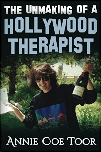 The Unmaking of a Hollywood Therapist - Memoir