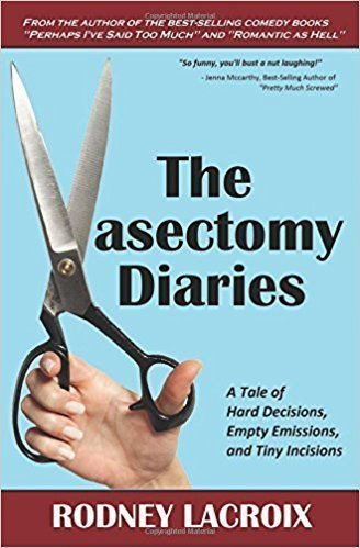 The Vasectomy Diaries - Humor