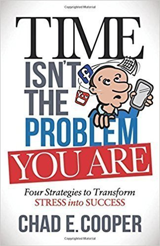 Time Isn't the Problem, You Are - Self Help