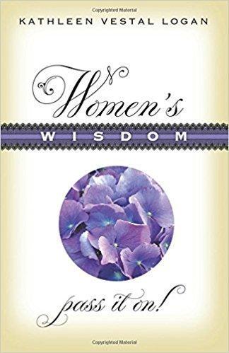 Women's Wisdom: Pass It On! - Personal Growth/Development