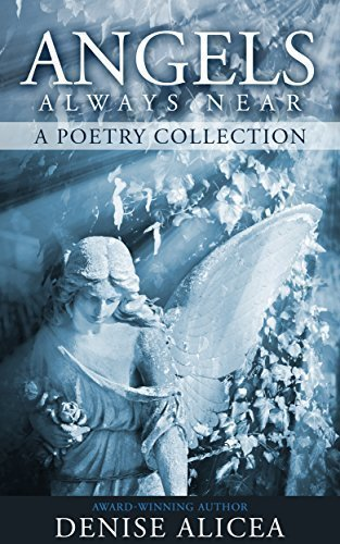 Angels Always Near - Poetry