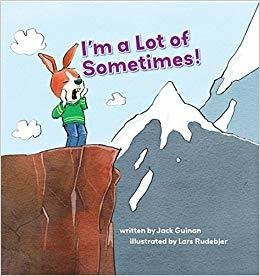 I'm a Lot of Sometimes! - Children's Inspirational/Motivational